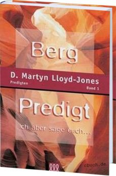 Lloyd-Jones: Bergpredigt - Band 1