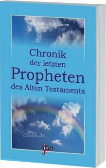 Vanheiden: Chronik der letzten Propheten des AT