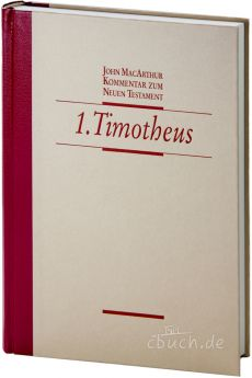 MacArthur: Der 1. Brief an Timotheus