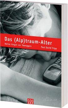 Paul Tripp: Das (Alp)traum-Alter - 3L Verlag