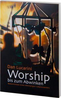 Lucarini: Worship bis zum Abwinken