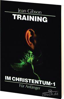 Jean Gibson: Training im Christentum - Band 1