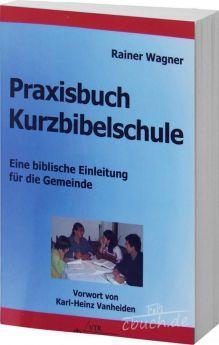 Wagner: Praxisbuch Kurzbibelschule