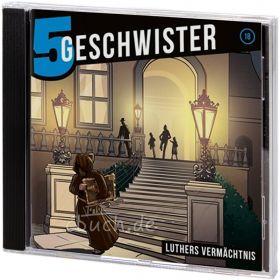 Fünf Geschwister - Luthers Vermächtnis (Audio-Hörspiel)