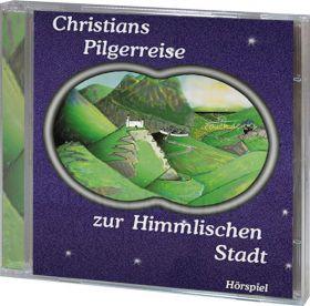 Christians Pilgerreise zur Himmlischen Stadt (Audio-Hörspiel)