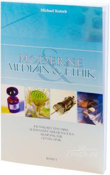 Kotsch: Moderne Medizin & Ethik - Band 1