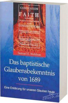 Waldron: Das baptistische Glaubensbekenntnis von 1689