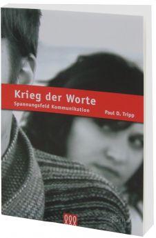 Paul David Tripp: Krieg der Worte - 3L Verlag