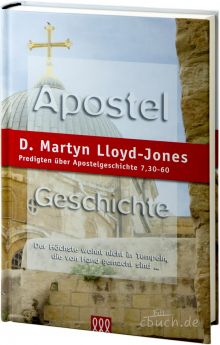 Martyn Lloyd-Jones: Apostelgeschichte Band 5 - 3L Verlag