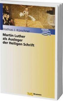 Kürschner: Martin Luther als Ausleger der Heiligen Schrift