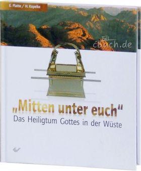 Eberhard Platte: Mitten unter euch - Über die Stiftshütte