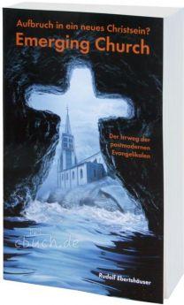 Ebertshäuser: Emerging Church - Aufbruch in ein neues Christsein?