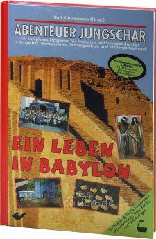 Kausemann: Ein Leben in Babylon - Abenteuer Jungschar