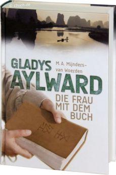 Mijnders-van Woerden: Gladys Aylward: Die Frau mit dem Buch