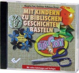 Mit Kindern zu biblischen Geschichten basteln (CD-ROM)