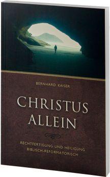 Bernhard Kaiser: Christus allein