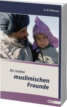 Behnam: An meine muslimischen Freunde