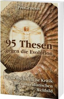 ProGenesis: 95 Thesen gegen die Evolution