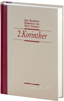 John MacArthur: Der 2. Brief an die Korinther - Kommentar