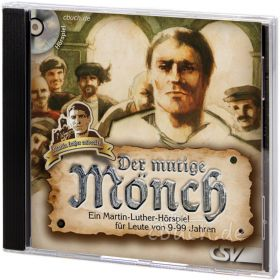 Martin Luther - Der mutige Mönch (Audio-Hörspiel)
