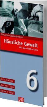 Powlison, Tripp, Welch: Häusliche Gewalt (Nr. 6) - 3L Verlag