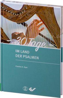 Charles H. Dyer: 30 Tage im Land der Psalmen