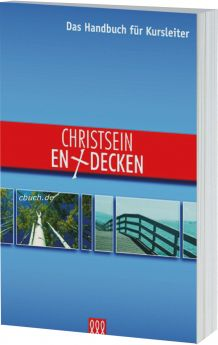 Christsein entdecken - Das Handbuch für Kursleiter 3L Verlag
