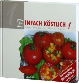 Einfach köstlich Band 1 - Lichtzeichen Kochbuch/Rezepte