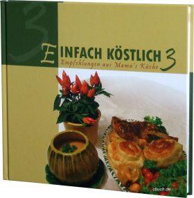 Einfach köstlich Band 3 - Lichtzeichen Kochbuch