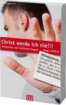 Peter Jeffery: Christ werde ich nie!!! - 3L Verlag