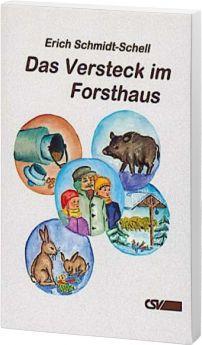 Schmidt-Schell: Das Versteck im Forsthaus