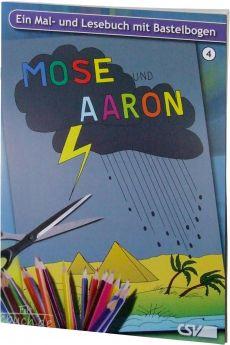 Mose und Aaron - Ein Mal- und Lesebuch mit Bastelbogen