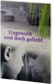 Glenda Revell: Ungewollt und doch geliebt