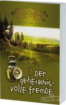 Johnson: Der geheimnisvolle Fremde - Die Abenteuerwälder 1