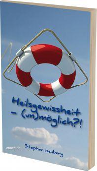 Isenberg: Heilgewissheit - (un)möglich?!