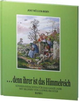 Jost Müller-Bohn: Denn ihrer ist das Himmelreich (Band 1)