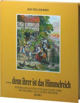 Jost Müller-Bohn: Denn ihrer ist das Himmelreich (Band 3)