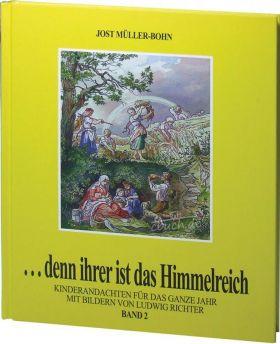 Jost Müller-Bohn: Denn ihrer ist das Himmelreich (Band 2)