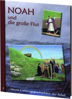 Meine Lieblingsgeschichten: Noah und die große Flut