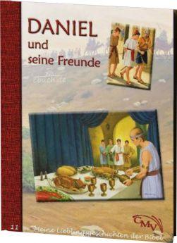 Meine Lieblingsgeschichten: Daniel und seine Freunde