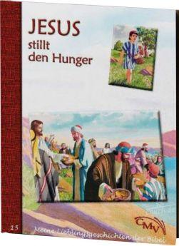 Meine Lieblingsgeschichten: Jesus stillt den Hunger