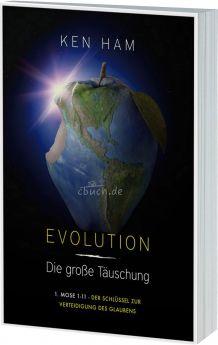 Ham: Evolution - die große Täuschung