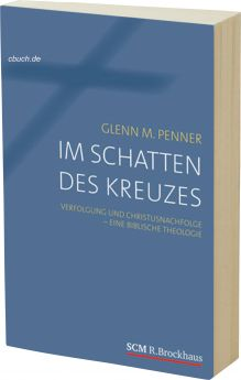 Glenn Penner: Im Schatten des Kreuzes