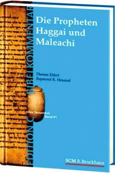 Ehlert/ Hausoul: Die Propheten Haggai und Maleachi (Edition C/AT/Band 43)