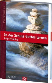 Ralph Venning: In der Schule Gottes lernen - 3L Verlag