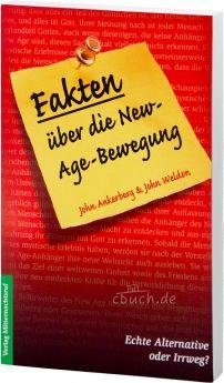 Ankerberg/Weldon: Fakten über die New-Age-Bewegung