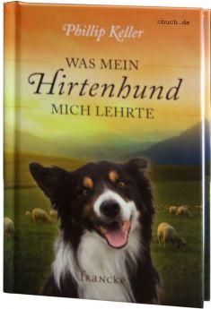 Keller: Was mein Hirtenhund mich lehrte
