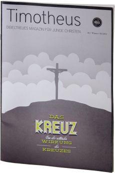 Timotheus Magazin Nr. 6 - 1/2012 - Das Kreuz Teil 1
