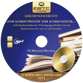 """Nestvogel: """"Vom Schriftprinzip zur Schriftkritik..."""" - Kirchengeschichte 2012 (MP3-Vortrag)"""