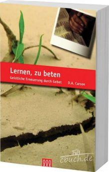 Donald A. Carson: Lernen, zu beten - 3L Verlag